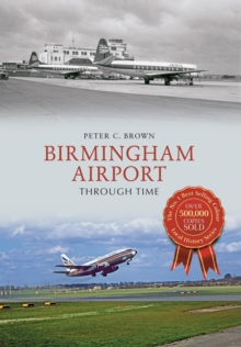 Birmingham Airport Through Time, Paperback Book