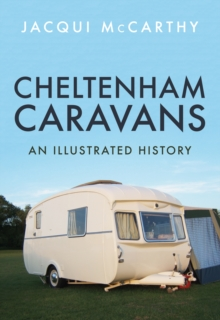 Cheltenham Caravans : An Illustrated History, Paperback Book