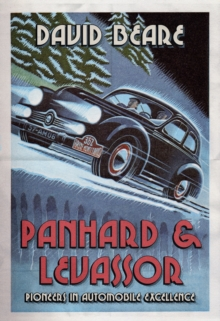 Panhard & Levassor : Pioneers in Automobile Excellence, Paperback Book