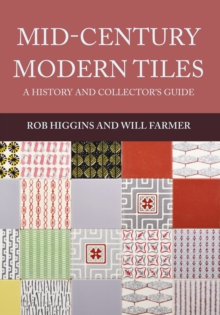 Mid-Century Modern Tiles : A History and Collector's Guide, Paperback Book