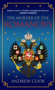 The Murder of the Romanovs, Paperback / softback Book