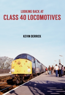 Looking Back at Class 40 Locomotives, Paperback Book