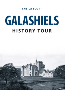 Galashiels History Tour, Paperback / softback Book
