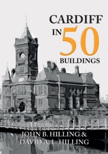 Cardiff in 50 Buildings, Paperback / softback Book