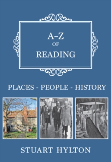 A-Z of Reading : Places-People-History, Paperback / softback Book