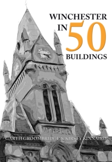 Winchester in 50 Buildings, Paperback / softback Book