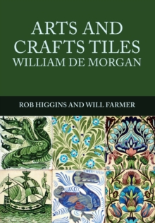 Arts and Crafts Tiles: William de Morgan, Paperback / softback Book