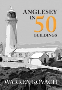 Anglesey in 50 Buildings, Paperback / softback Book