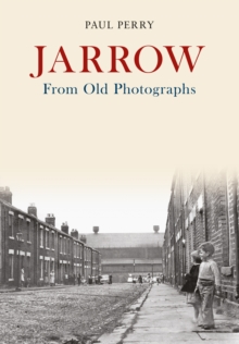 Jarrow From Old Photographs, Paperback / softback Book