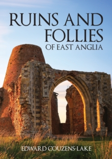 Ruins and Follies of East Anglia, Paperback / softback Book