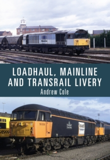 Loadhaul, Mainline and Transrail Livery, Paperback / softback Book