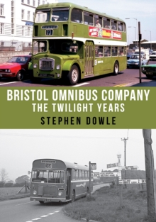 Bristol Omnibus Company : The Twilight Years, Paperback Book