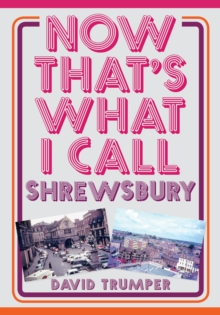 Now That's What I Call Shrewsbury, Paperback / softback Book