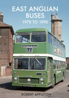 East Anglian Buses 1970 to 1995, Paperback Book