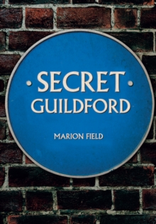 Secret Guildford, Paperback Book