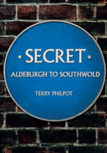 Secret Aldeburgh to Southwold, Paperback Book