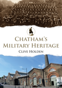 Chatham's Military Heritage, Paperback / softback Book