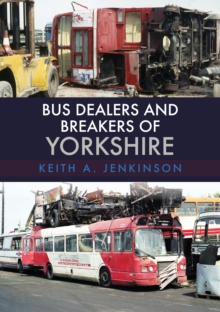 Bus Dealers and Breakers of Yorkshire, Paperback / softback Book