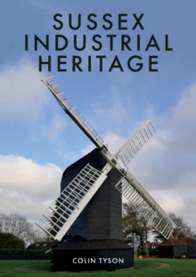 Sussex Industrial Heritage, Paperback Book