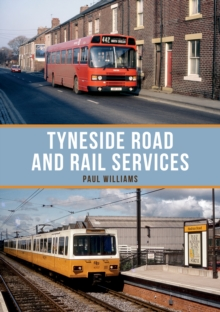 Tyneside Road and Rail Services, Paperback / softback Book