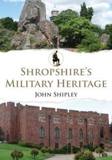 Shropshire's Military Heritage, Paperback Book