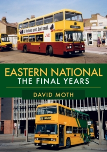 Eastern National : The Final Years, Paperback / softback Book