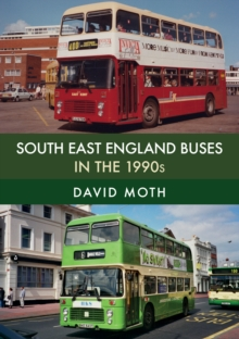 South East England Buses in the 1990s, Paperback / softback Book