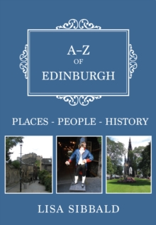 A-Z of Edinburgh : Places-People-History, Paperback / softback Book