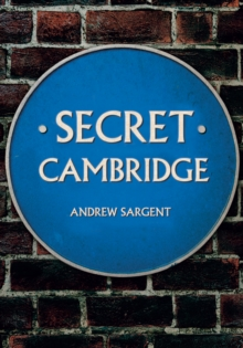 Secret Cambridge, Paperback / softback Book