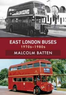 East London Buses: 1970s-1980s, Paperback Book