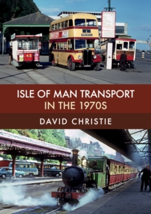 Isle of Man Transport in the 1970s, Paperback / softback Book