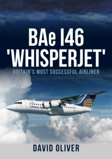 BAe I46 'Whisperjet' : Britain's Most Successful Airliner, Paperback / softback Book