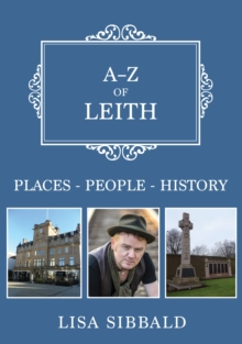 A-Z of Leith : Places-People-History, Paperback / softback Book