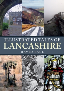Illustrated Tales of Lancashire, Paperback / softback Book