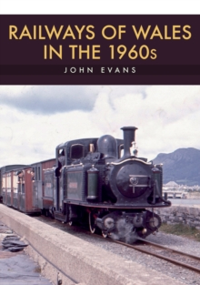 Railways of Wales in the 1960s, Paperback / softback Book