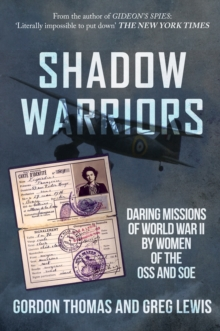 Shadow Warriors : Daring Missions of World War II by Women of the OSS and SOE, Paperback / softback Book