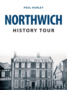Northwich History Tour, Paperback Book