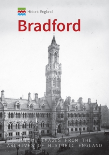 Historic England: Bradford : Unique Images from the Archives of Historic England, Paperback / softback Book