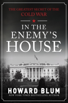 In the Enemy's House : The Greatest Secret of the Cold War, Hardback Book