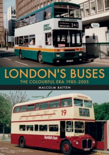 London's Buses: The Colourful Era 1985-2005, Paperback / softback Book