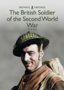 The British Soldier of the Second World War, Paperback / softback Book
