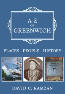 A-Z of Greenwich : Places-People-History, Paperback / softback Book