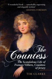 The Countess : The Scandalous Life of Frances Villiers, Countess of Jersey, Paperback / softback Book
