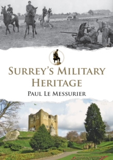 Surrey's Military Heritage, Paperback / softback Book