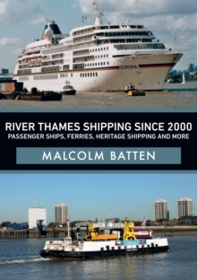 River Thames Shipping Since 2000: Passenger Ships, Ferries, Heritage Shipping and More, Paperback / softback Book