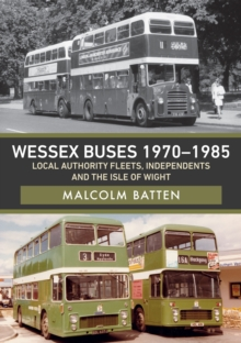 Wessex Buses 1970-1985: Local Authority Fleets, Independents and the Isle of Wight, Paperback / softback Book