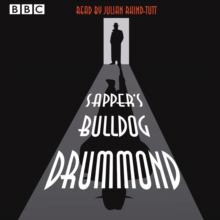 Julian Rhind-Tutt reads Sapper's Bulldog Drummond : A BBC Radio 4 Extra reading, eAudiobook MP3 eaudioBook