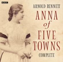 Anna Of The Five Towns : Complete, eAudiobook MP3 eaudioBook