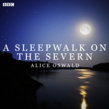 A Sleepwalk On The Severn : A BBC Radio 4 dramatisation, eAudiobook MP3 eaudioBook