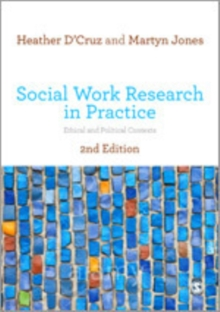 Social Work Research in Practice : Ethical and Political Contexts, Hardback Book